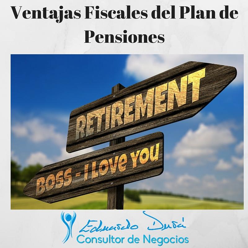 Ventajas Fiscales del Plan de Pensiones