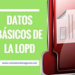 Datos básicos de la LOPD en tu negocio.