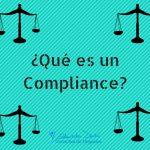 ¿Para qué necesito un Compliance?
