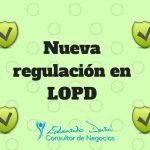 Nueva regulación en LOPD